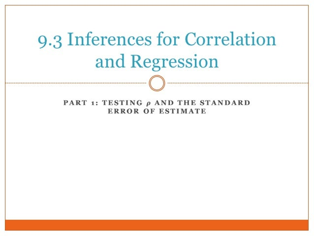 9.3 Inferences for Correlation       and Regression
