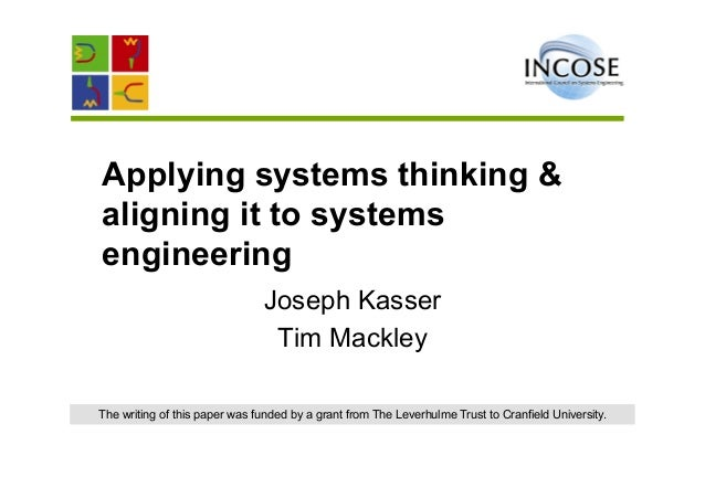 Applying systems thinking &aligning it to systemsengineering                               Joseph Kasser                  ...