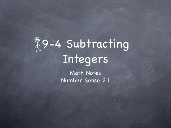 9-4 Subtracting    Integers      Math Notes    Number Sense 2.1