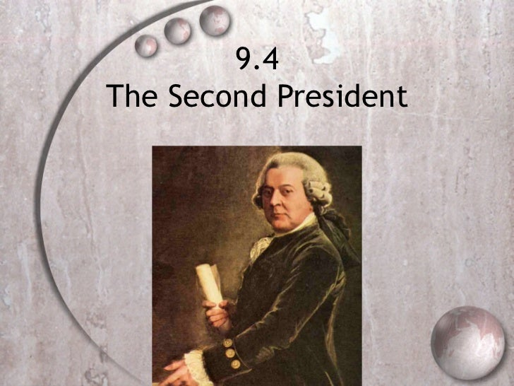 9.4 The Second President