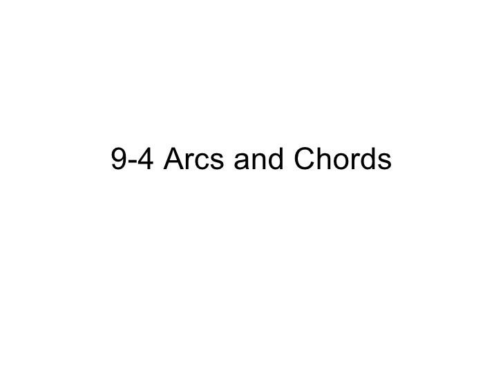 9-4 Arcs and Chords