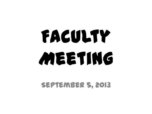 Faculty Meeting September 5, 2013