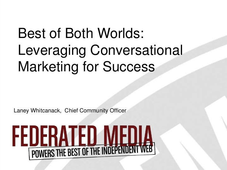 Best of Both Worlds:           Leveraging Conversational           Marketing for Success        Laney Whitcanack, Chief Co...