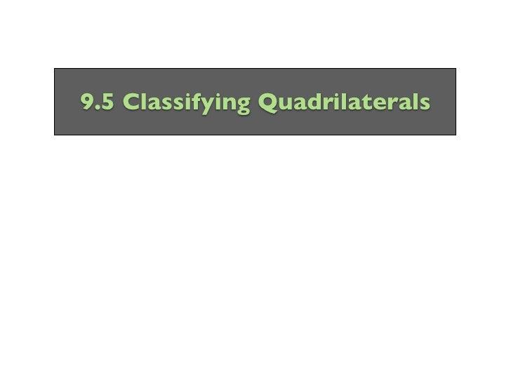 9.5 Classifying Quadrilaterals