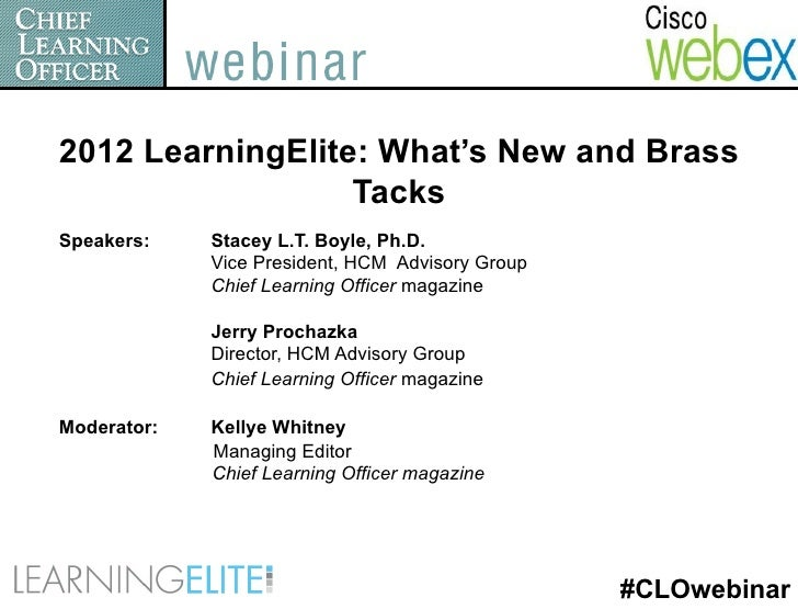 2012 LearningElite: What's New and Brass                  TacksSpeakers:    Stacey L.T. Boyle, Ph.D.             Vice Pres...
