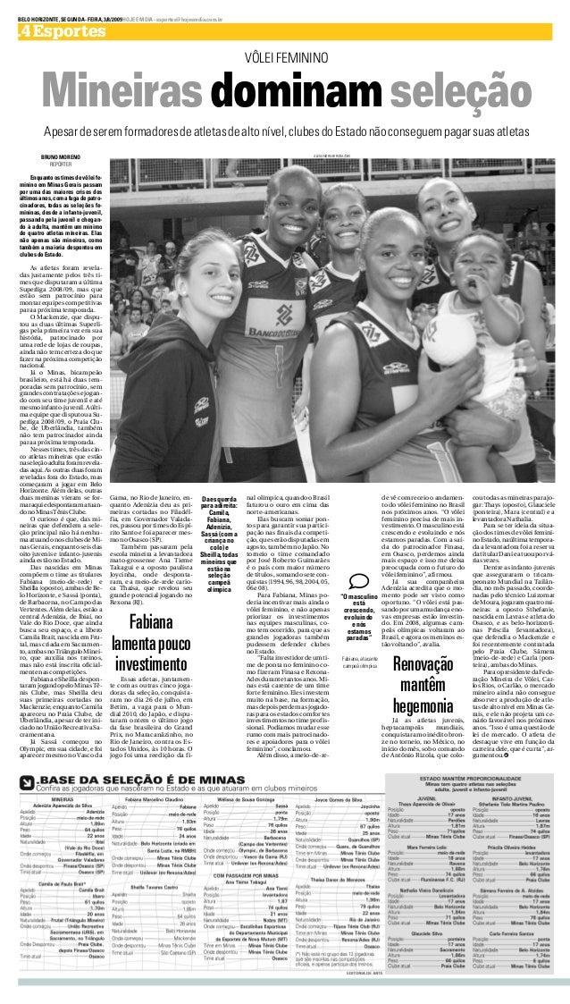 BELOHORIZONTE,SEGUNDA-FEIRA,3/8/2009HOJEEMDIA-esportes@hojeemdia.com.br .4Esportes BRUNOMORENO REPÓRTER Enquantoostimesdev...