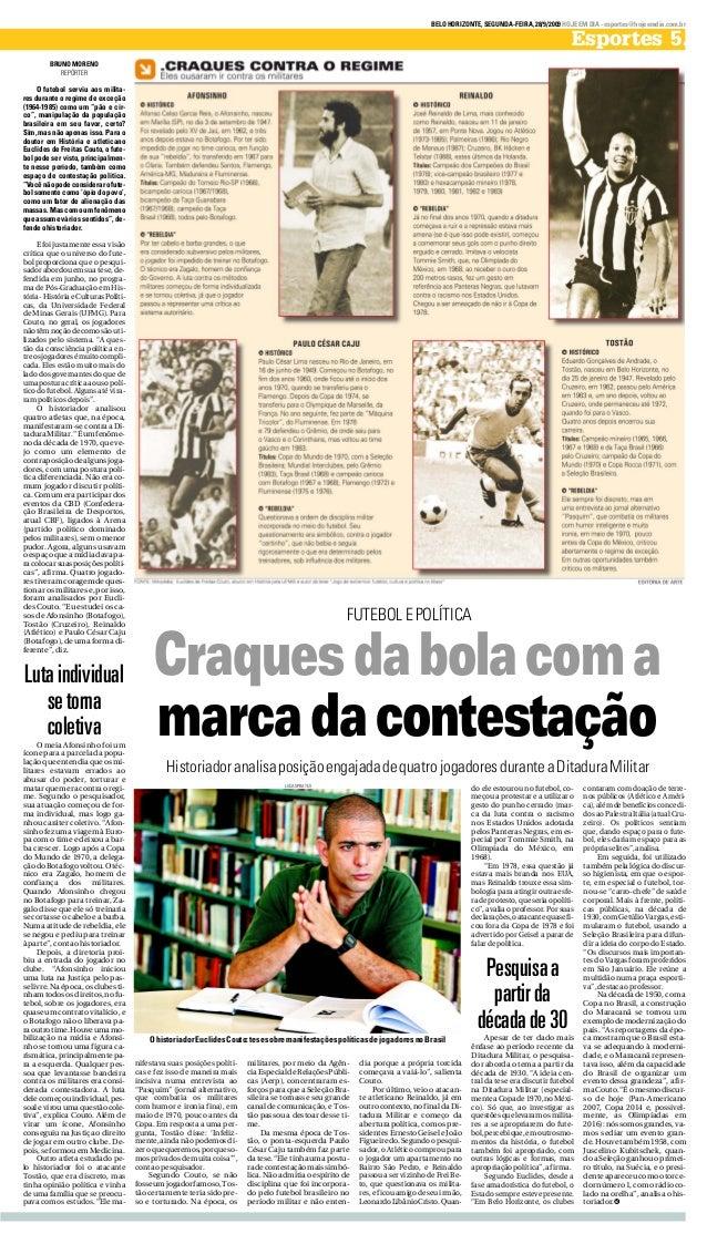 BELOHORIZONTE,SEGUNDA-FEIRA,28/9/2009HOJEEMDIA-esportes@hojeemdia.com.br Esportes 5. FUTEBOLEPOLÍTICA OhistoriadorEuclides...