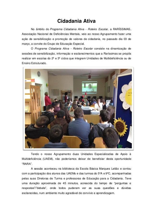 Cidadania Ativa No âmbito do Programa Cidadania Ativa - Roteiro Escolar, a RARÍSSIMAS, Associação Nacional de Deficiências...