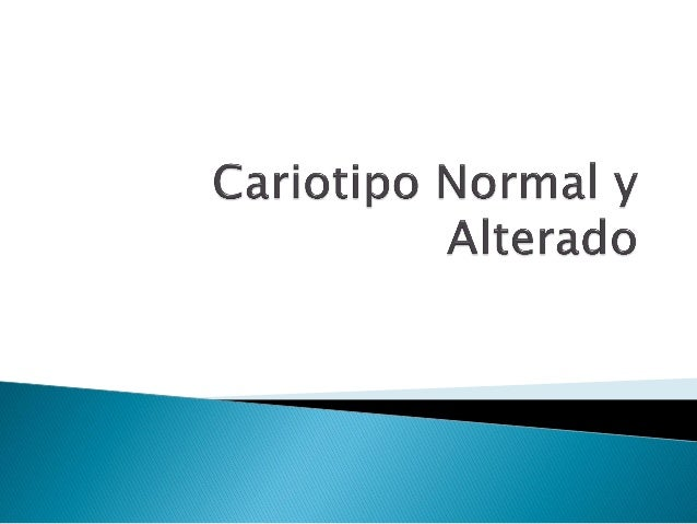 9. cariotipo normal y alterado