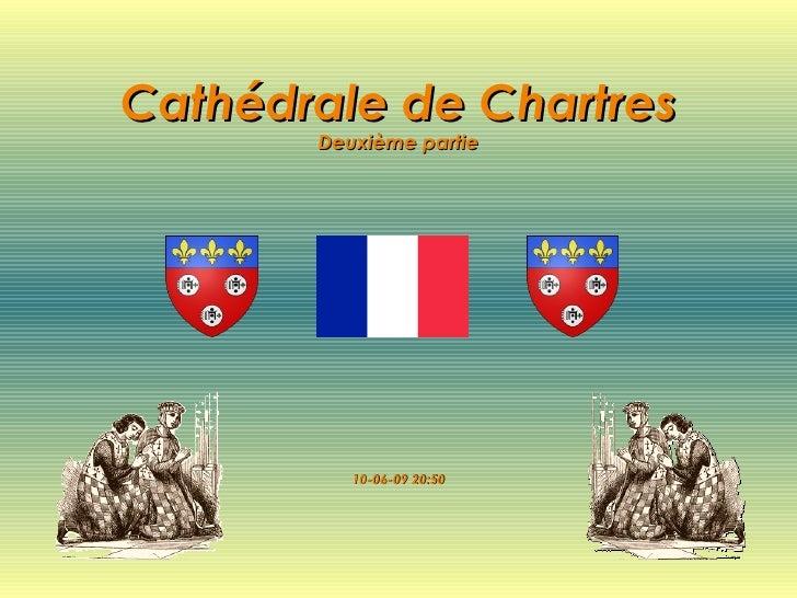 Cathédrale de Chartres Deuxième partie 10-06-09   20:50