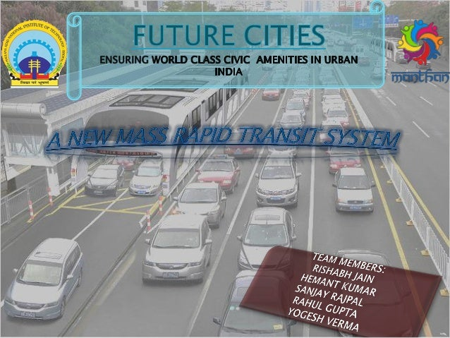 ONE OF THE MAJOR PROBLEMS FACED BY THE INDIAN URBAN CITIES IS THE PROBLEM OF TRAFFIC CONGESTION. A BIG CONCERN IS HOW TO S...
