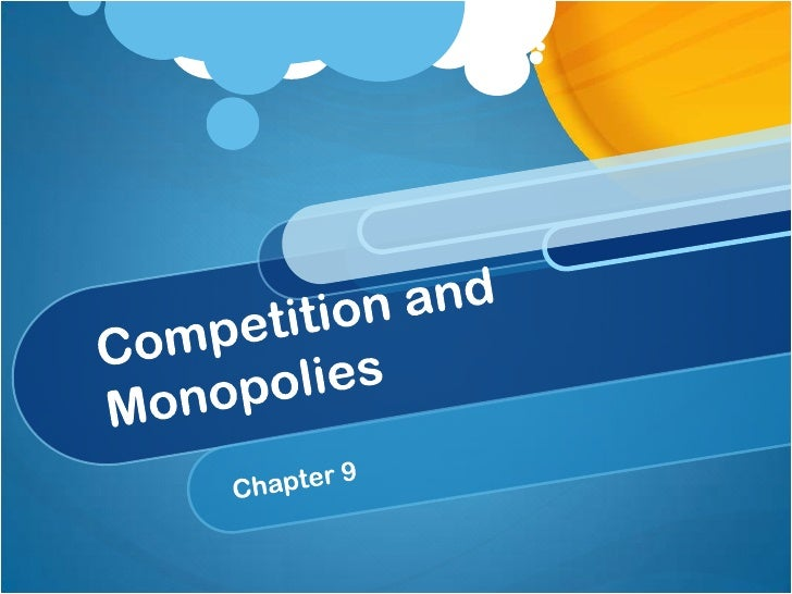9.competition and monopolies