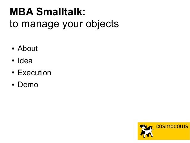 MBA Smalltalk: to manage your objects