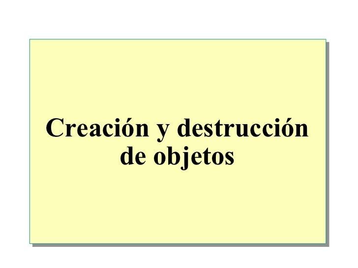9.  Creacion Y Destruccion De Objetos