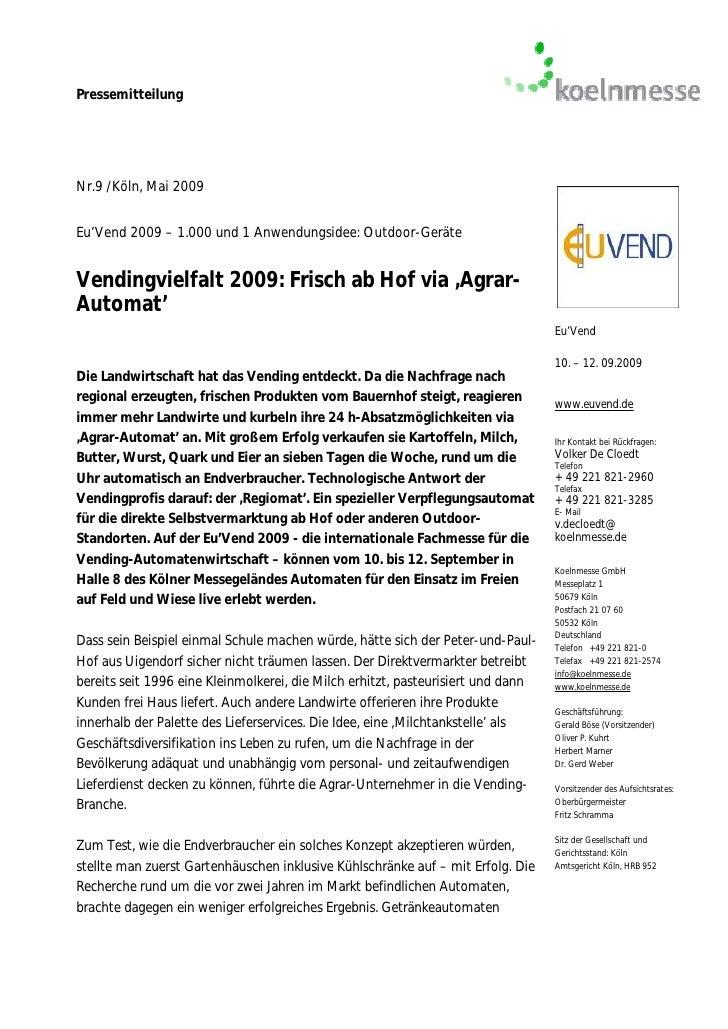 PressemitteilungNr.9 /Köln, Mai 2009Eu'Vend 2009 – 1.000 und 1 Anwendungsidee: Outdoor-GeräteVendingvielfalt 2009: Frisch ...