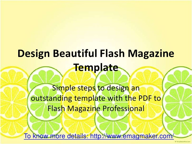 Design Beautiful Flash Magazine          Template         Simple steps to design an   outstanding template with the PDF to...