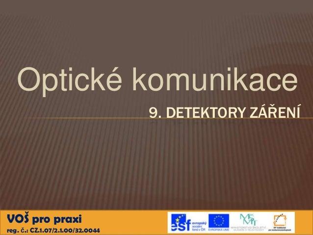 Optické komunikace                                  9. DETEKTORY ZÁŘENÍVOŠ pro praxireg. č.: CZ.1.07/2.1.00/32.0044