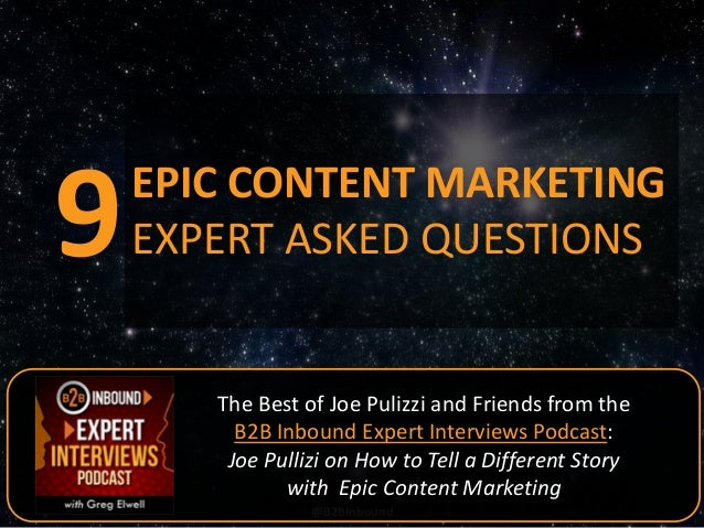 9  EPIC CONTENT MARKETING EXPERT ASKED QUESTIONS  The Best of Joe Pulizzi and Friends from the B2B Inbound Expert Intervie...