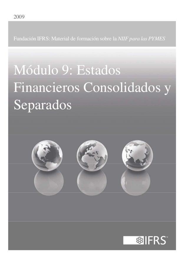 2009Fundación IFRS: Material de formación sobre la NIIF para las PYMESMódulo 9: EstadosFinancieros Consolidados ySeparados