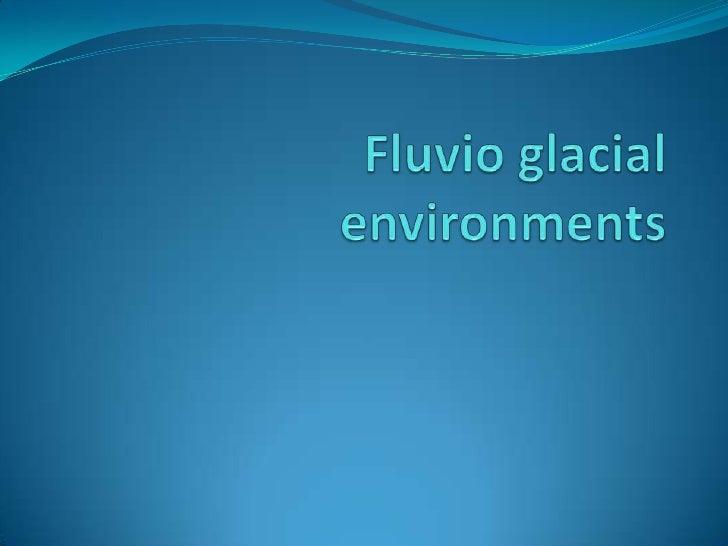 9. fluvio glacial 2