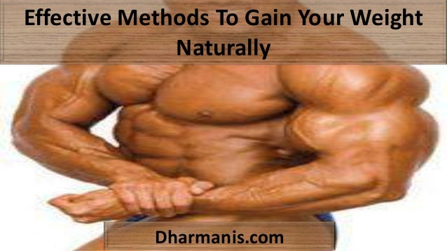 Effective Methods To Gain Your Weight Naturally