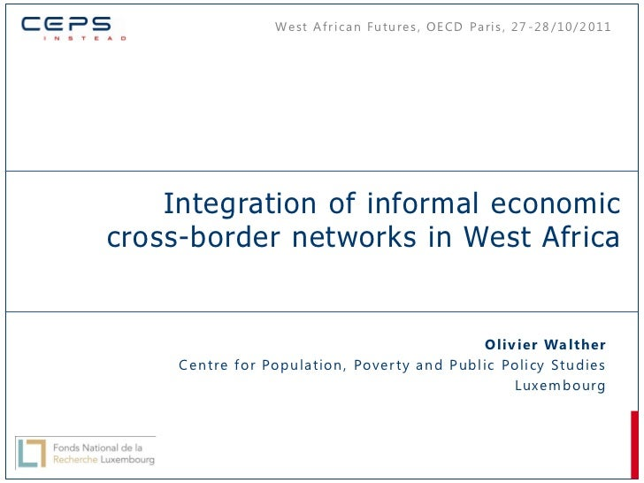 We s t A f r i c a n F u t u re s , O E C D Pa r i s , 2 7 - 2 8 / 1 0 / 2 0 1 1    Integration of informal economiccross-...