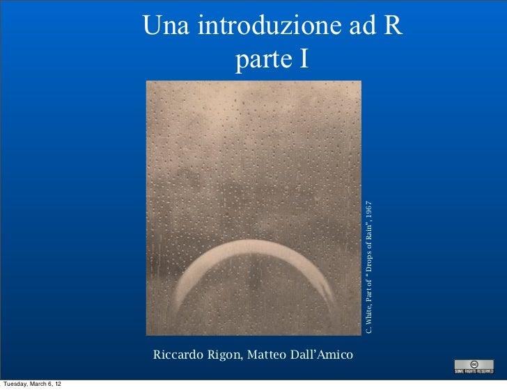 Una introduzione ad R                               parte I                                                           C. W...
