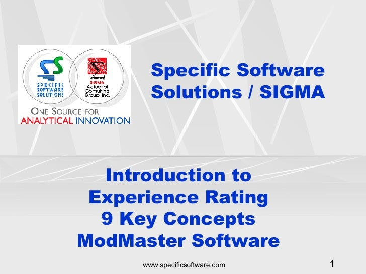 Specific Software Solutions / SIGMA Introduction to Experience Rating 9 Key Concepts ModMaster Software
