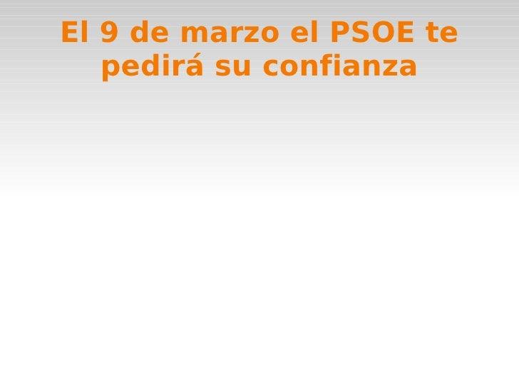 El 9 de marzo el PSOE te pedirá su confianza
