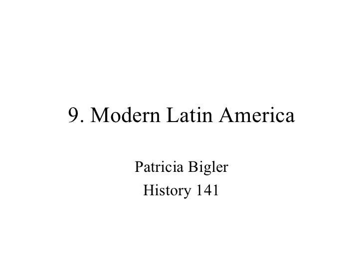9. Modern Latin America Patricia Bigler History 141