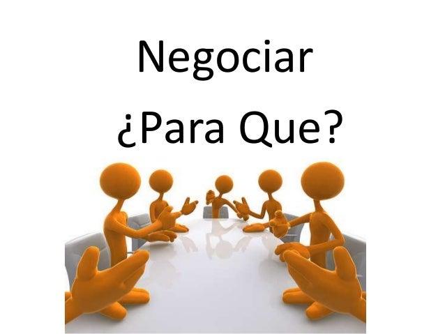 9  Negociar  Para Que