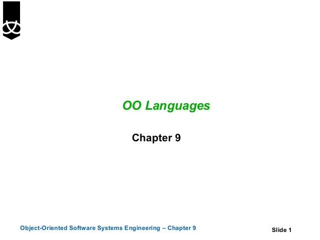 OO Languages                                   Chapter 9Object-Oriented Software Systems Engineering – Chapter 9   Slide 1