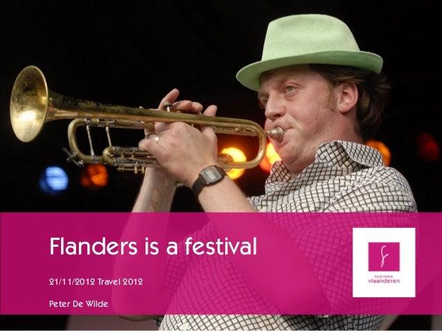 Flanders is a festival21/11/2012 Travel 2012Peter De Wilde