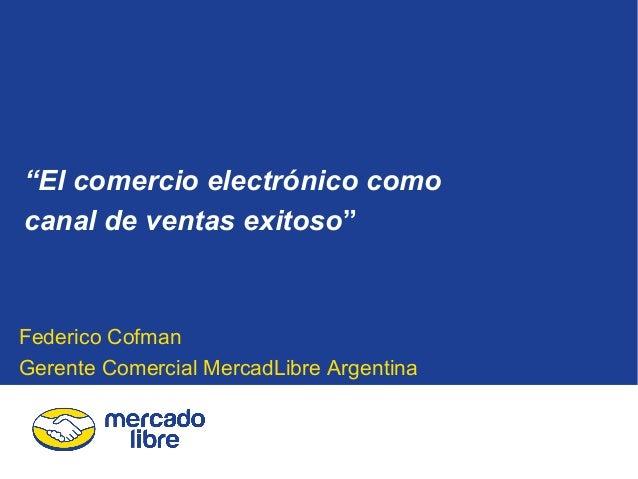 El comercio electrónico como canal de ventas exitoso- MERCADO LIBRE