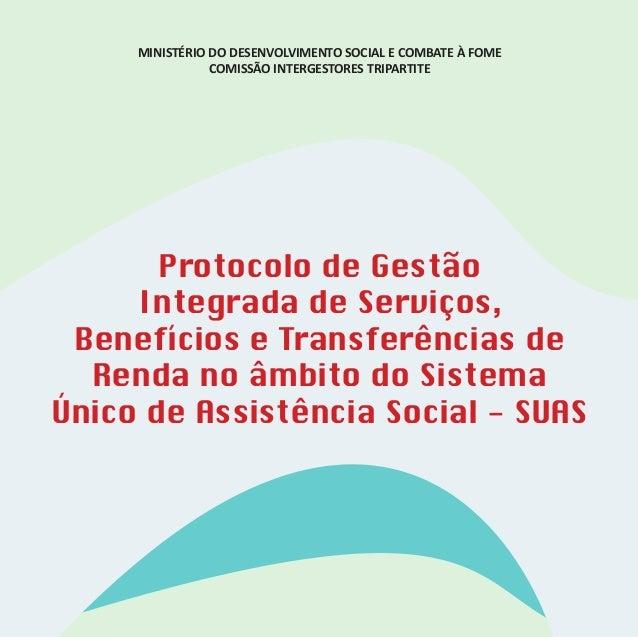 MINISTÉRIO DO DESENVOLVIMENTO SOCIAL E COMBATE À FOME COMISSÃO INTERGESTORES TRIPARTITE Protocolo de Gestão Integrada de S...