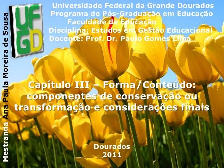 Universidade Federal da Grande Dourados<br />                 Programa de Pós-Graduação em Educação<br />Faculdade de Educ...
