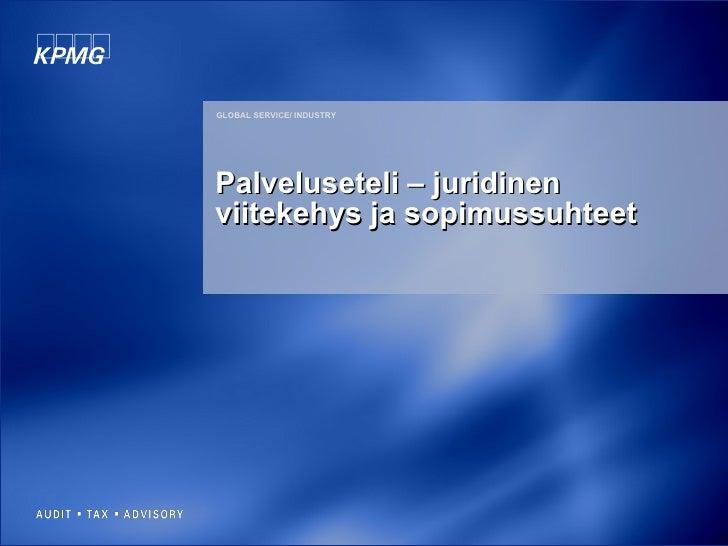 GLOBAL SERVICE/ INDUSTRY  Palveluseteli – juridinen viitekehys ja sopimussuhteet