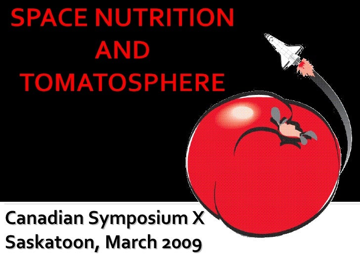 9. Space Nutrition And Tomatosphere  Robert Morrow