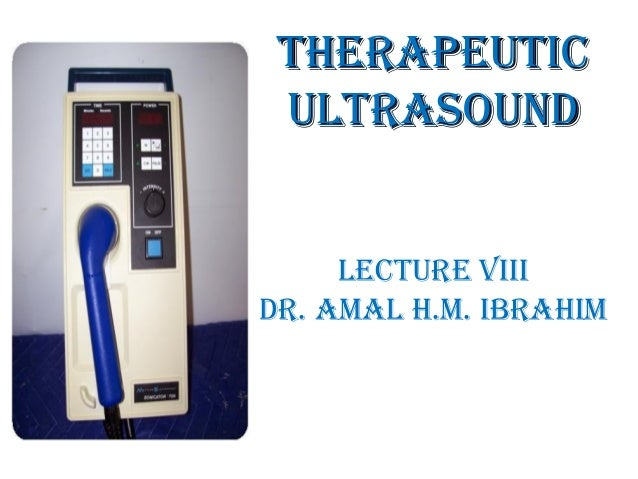 TherapeuTic ulTrasound lecTure Viii dr. amal h.m. ibrahim