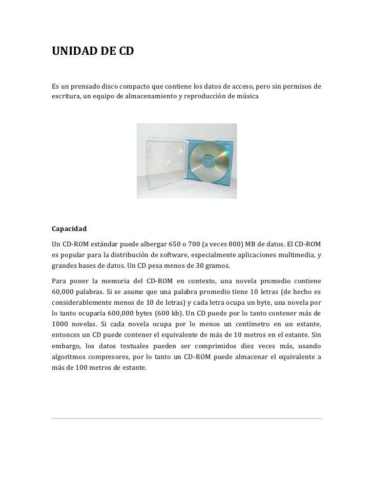 UNIDAD DE CDEs un prensado disco compacto que contiene los datos de acceso, pero sin permisos deescritura, un equipo de al...