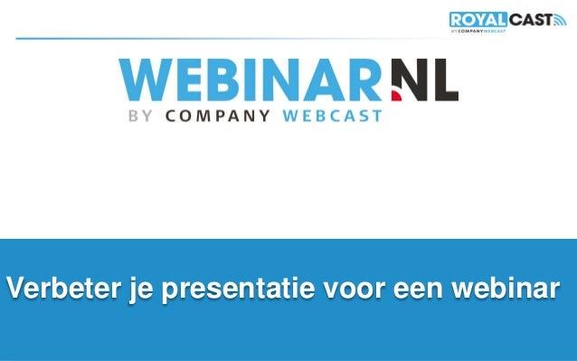 Verbeter je presentatie voor een webinar             Vrijblijvend advies? Bel gratis 0800-WEBINAR