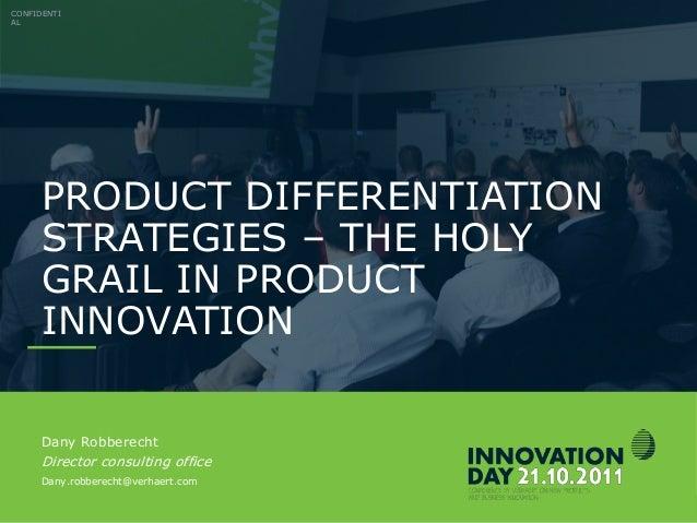 Verhaert Innovation Day 2011 – Dany Robberecht (VERHAERT) - Product differentiation strategies