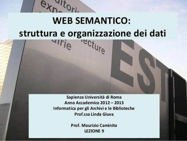 WEB SEMANTICO:struttura e organizzazione dei dati              Sapienza Università di Roma             Anno Accademico 201...