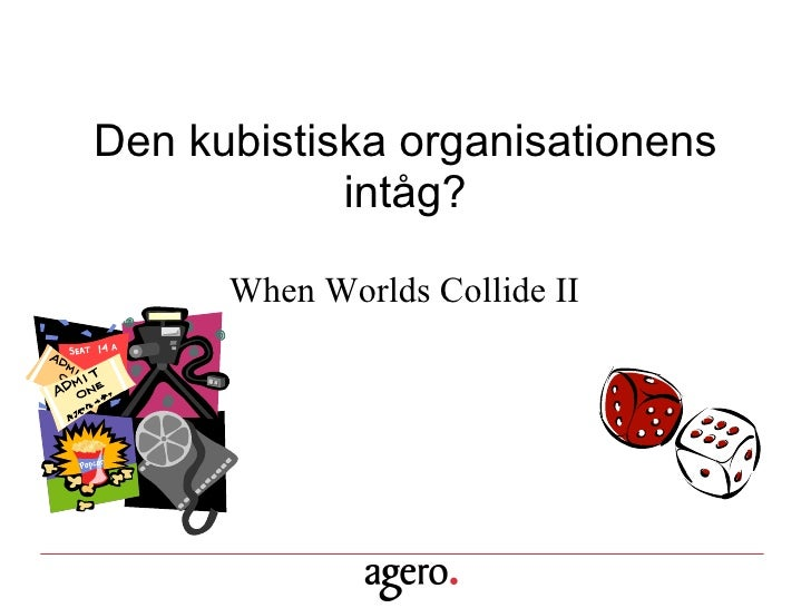 When Worlds Collide II – Den kubistiska organisationens intåg?