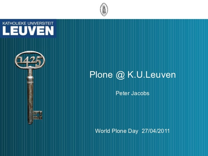 Plone @ K.U.Leuven Peter Jacobs World Plone Day  27/04/2011