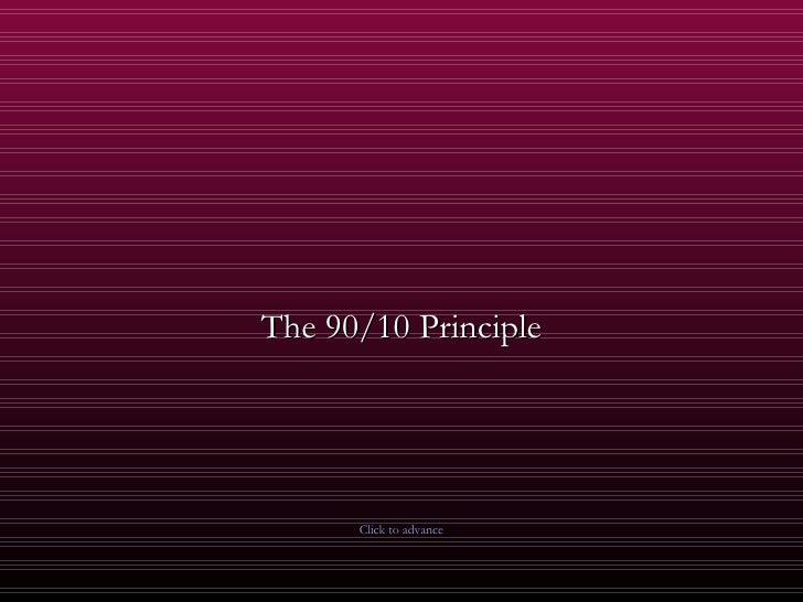 The 90-10 Principle
