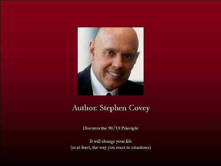 90 / 10 Principle - Stephen Covey