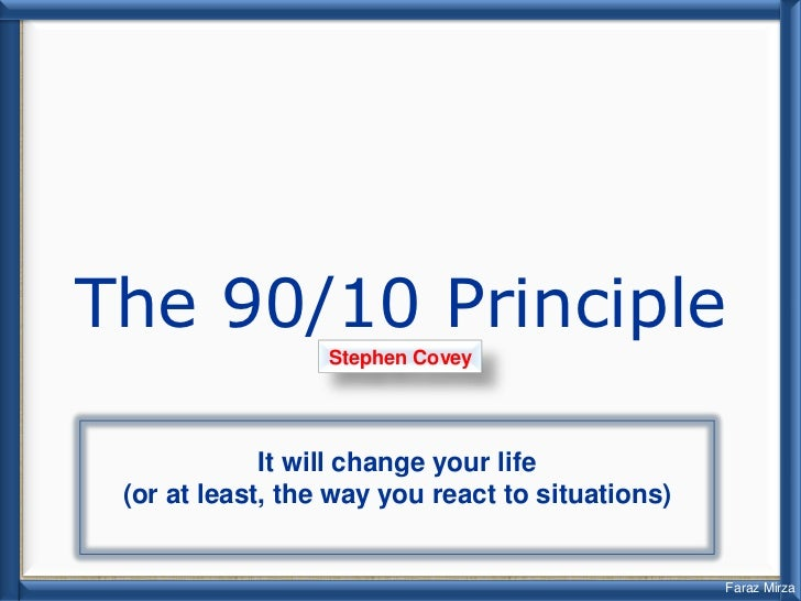 The 90/10 Principle                  Stephen Covey             It will change your life (or at least, the way you react to...