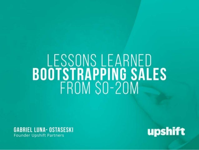 Upshift @ Hustle Con - Lessons Learned From Bootstrapping Sales From 0-25mm