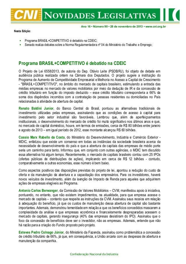 Ano 16 • Número 90 • 28 de novembro de 2013 • www.cni.org.br  Nesta Edição:    Programa BRASIL+COMPETITIVO é debatido na...